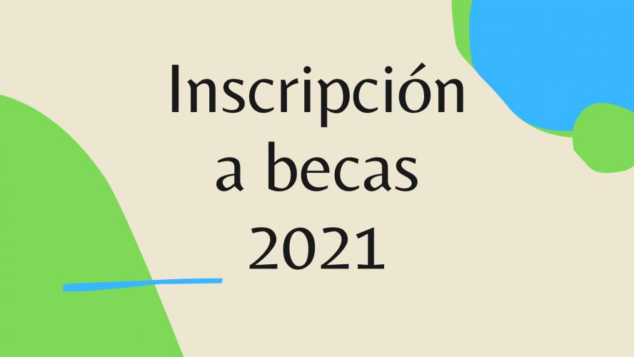 Inscripción becas 2021